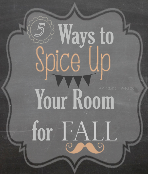different ways to spice up your room this fall omg trends